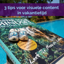3 tips voor visuele content in vakantietijd
