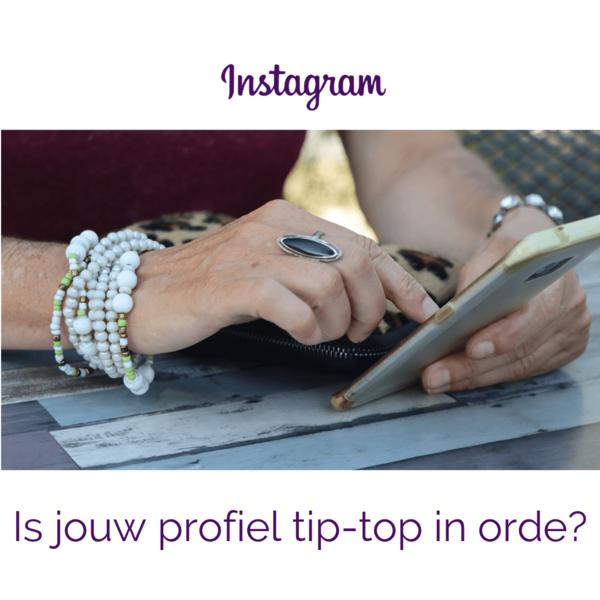 Instagram training Is jouw profiel tip tip in orde