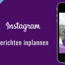 Nieuws Instagram berichten inplannen